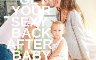 11 Easy Ways to Get Your Sexy Back After Baby