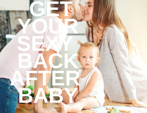 11 Easy Ways to Get the Sexy Back After Baby